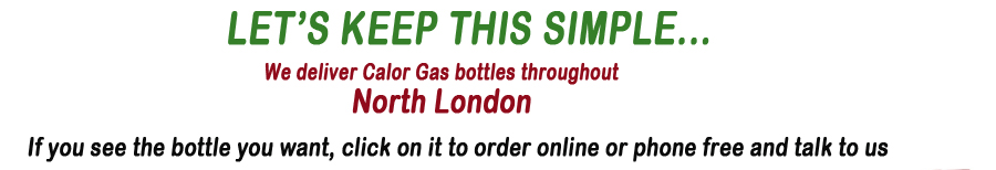 BHS delivers butane, propane and Calor Gas in North London daily. Call freefone 0800 345 7177